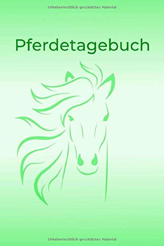 Pferdetagebuch: Das besondere Pferdetagebuch für 90 Tage, A5, zusätzlich 10 leere Futterpläne , tolle Geschenkidee rund ums Pferd, Reiten, Pferdepflege, Pferdeliebe por Martina Kaufmann