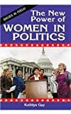 The New Power of Women in Politics, Kathlyn Gay, 0894905848