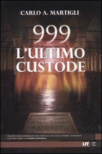 999 LULTIMO CUSTODE MARTIGLI CARLO A.