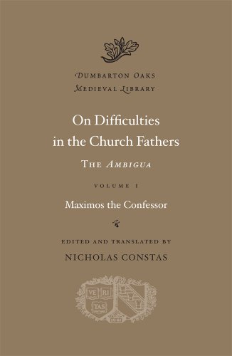 On Difficulties in the Church Fathers, Vol. 1: The Ambigua, (Dumbarton Oaks Medieval Library ()