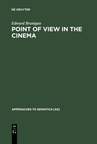Point of View in the Cinema: A Theory of Narration and Subjectivity in Classical Film (Janua Linguarum) (Approaches to Semiotics) by Edward Branigan