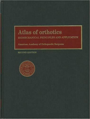 Atlas Of Orthotics  Biomechanical Principles And Application