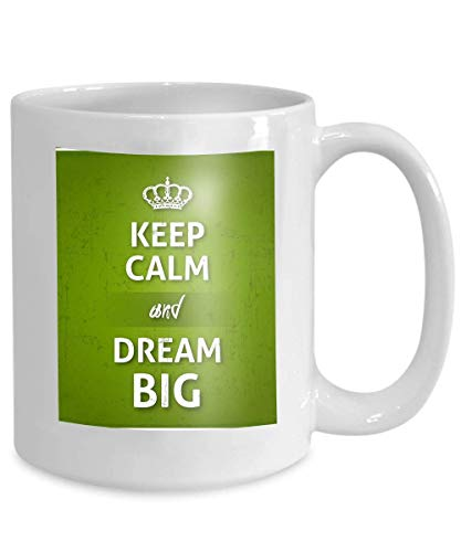 Overlays Grunge - mug coffee tea cup keep calm dream big poster modern style grunge overlay green background Stars 110z