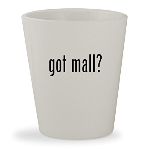 got mall? - White Ceramic 1.5oz Shot - Outlets Mall Tanger