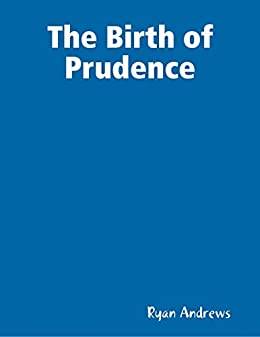 The Birth of Prudence by [Andrews, Ryan]