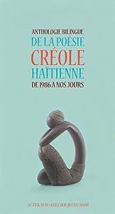 """Afficher """"Anthologie bilingue de la poésie créole haïtienne de 1986 à nos jours"""""""