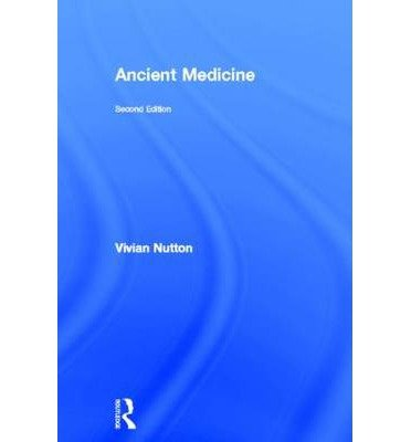 Read Online [(Ancient Medicine)] [Author: Vivian Nutton] published on (December, 2012) ebook