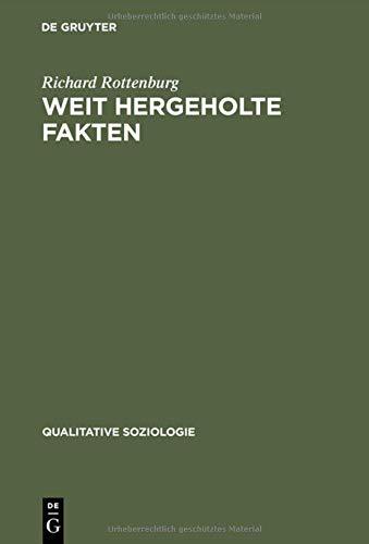 Weit hergeholte Fakten: Eine Parabel der Entwicklungshilfe (Qualitative Soziologie, Band 2)