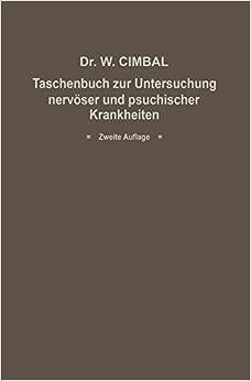 Taschenbuch zur Untersuchung nervöser und psychischer Krankheiten: Eine Anleitung für Mediziner und Juristen insbesondere für beamtete Ärzte