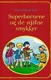 Superbornene Og de Stjålne Smykker, Mette Vejlstrup Friis, 8776912329