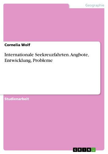 Internationale Seekreuzfahrten. Angebote, Entwicklung, Probleme (German Edition)