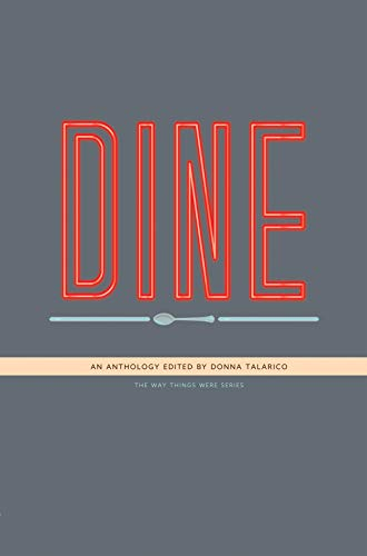 Dine: An Anthology by Donna Talarico, editor
