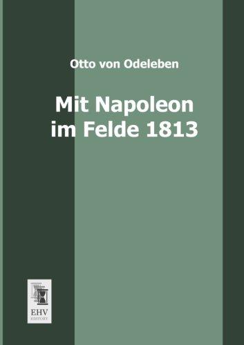 Download Mit Napoleon im Felde 1813 (German Edition) ebook