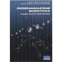 Programmazione scientifica. Linguaggio C, algoritmi e modelli nella scienza