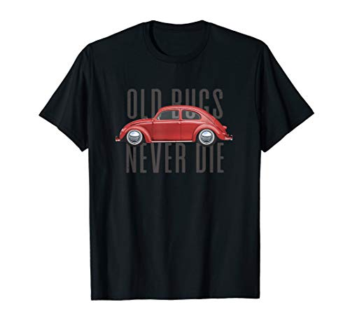 (Classic Vintage Car Old Bugs Never Die Buggy Beetle T-Shirt)
