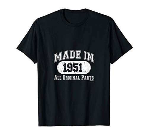 - Made In 1951 All Original Parts Funny Birthday T-Shirt w