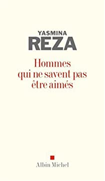 Hommes qui ne savent pas être aimés par Reza