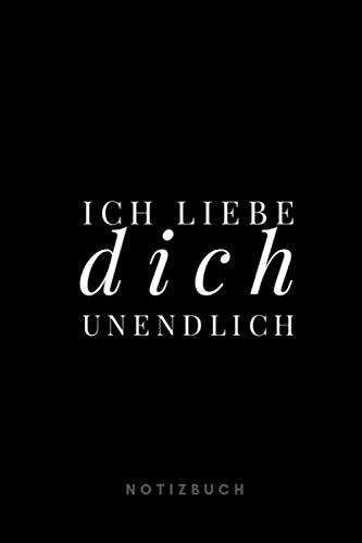 Ich liebe Dich unendlich Notizbuch: 110 Seiten   liniert   Geschenk an eine besondere Frau, Freundin und Schatz   schwarz (German Edition) (Besonderes Geschenk-karten)