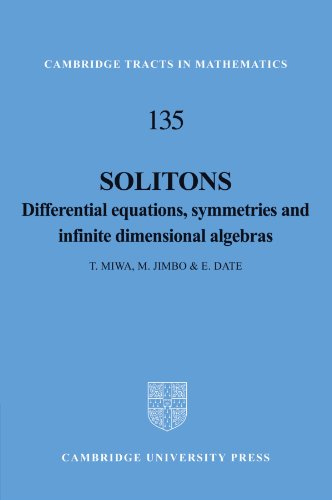 Solitons: Differential Equations, Symmetries and Infinite Dimensional Algebras (Cambridge Tracts in Mathematics)