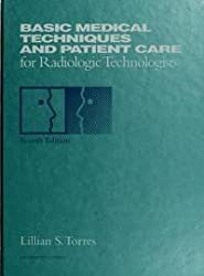 Basic Medical Techniques and Patient Care for Radiologic Technologists