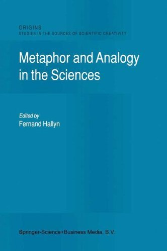 Metaphor and Analogy in the Sciences (Origins: Studies in the Sources of Scientific Creativity) Pdf