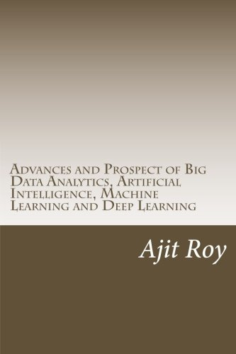 "Download ""Advances and Prospect of Big Data Analytics, Artificial Intelligence, Machine Learning and Deep Learning"" (Big data-5) (Volume 1) Text fb2 ebook"