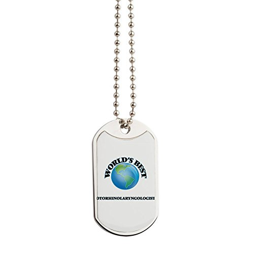 CafePress - World's Best Otorhinolaryngologist - Military Style Dog Tag, Stainless Steel with Chain