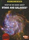 What Do We Know about Stars and Galaxies?, John Farndon, 1410941868