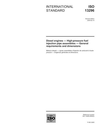 (ISO 13296:2005, Diesel engines - High-pressure fuel injection pipe assemblies - General requirements and dimensions)