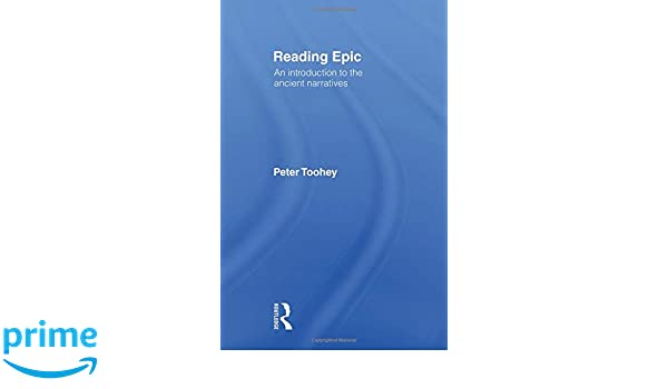 Reading Epic: An Introduction to the Ancient Narratives