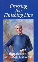 Crossing the Finishing Line: Last Thoughts of Leonard Cheshire