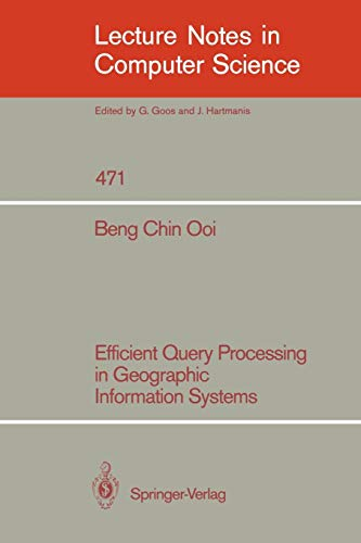 Efficient Query Processing in Geographic Information Systems (Lecture Notes in Computer Science)
