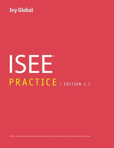 Ivy Global ISEE Practice (Prep Book), Edition 1.1