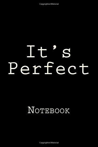 Download It's Perfect: Notebook, 150 lined pages, softcover, 6 x 9 pdf epub