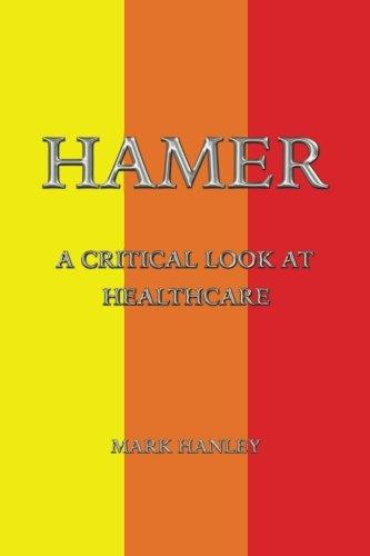 Hamer: A Critical Look At Healthcare