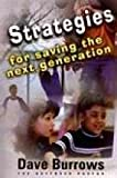 Strategies for Saving the Next Generation, David Burrows, 1562294032