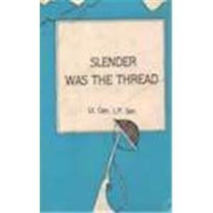 Slender Was the Thread