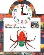 Tell Time with the Very Busy Spider [With Moveable Clock] (World of Eric Carle) by Eric Carle (5-Oct-2006) Board book