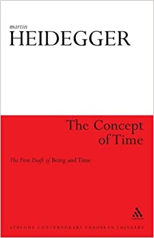 The Concept of Time: The First Draft of Being and Time (Athlone Contemporary European Thinkers) by Martin Heidegger (2011-04-25)