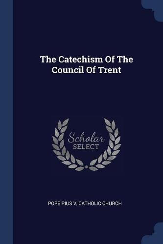Download The Catechism Of The Council Of Trent ebook
