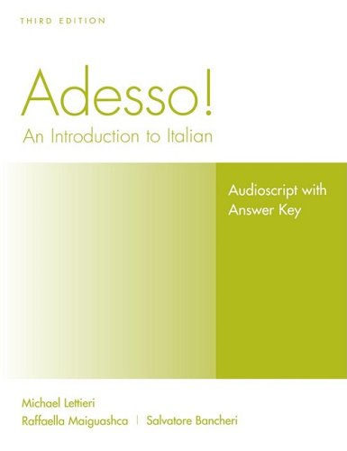 Adesso!, Audioscript and Answer Key Student Solution Manual: An Introduction to Italian
