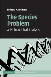 The Species Problem: A Philosophical Analysis (Cambridge Studies in Philosophy and Biology)