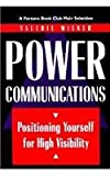 Power Communications : Positioning Yourself for High Visibility, Wiener, Valerie, 0814792731