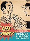 img - for Life of the Party: A Visual History of the S.S. Adams Company Makers of Pranks & Magic for 100 Years book / textbook / text book
