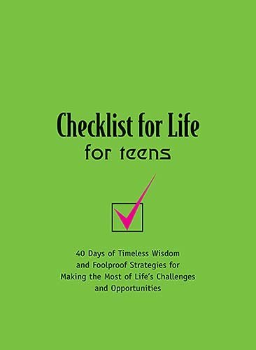 Checklist for Life for Teens: 40 Days of Timeless Wisdom & Foolproof Strategies for Making the Most of Life's Challenges and Opportunities ebook