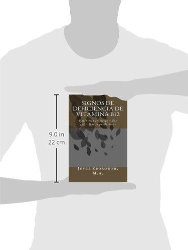 Signos de Deficiencia de Vitamina B12: Quién está en riesgo - Por qué - Qué se puede hacer (Spanish Edition): Joyce Zborower M.A., M. Angelica Brunell S.: ...