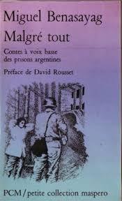 Malgré tout, contes prisons argentines by Miguel Benasayag