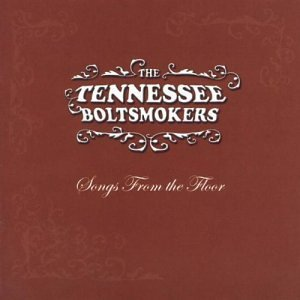 - Songs From the Floor by TENNESSEE BOLTSMOKERS (2003-10-07)