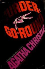 Murder-Go-Round: (Thirteen at Dinner / The A.B.C. Murders / Funerals Are Fatal)