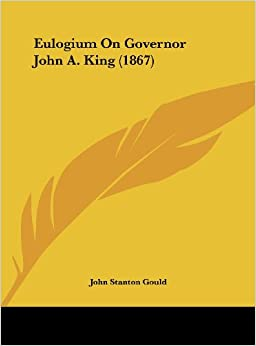 Book Eulogium on Governor John A. King (1867)